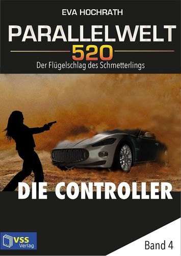 Die Controller: Parallelwelt 520 - Band 4